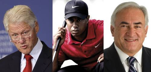 Bill Clinton, Tiger Woods, Dominique Strauss-Kahn.