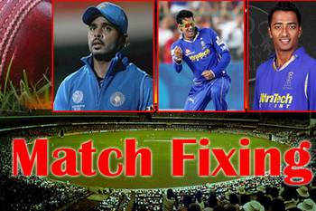 Match fixing in IPL.
